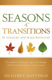 Seasons & Transitions in Your Life and Walk with God by Richard Hattingh image
