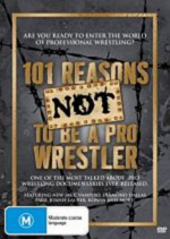 101 Reasons Not To Be A Pro Wrestler (2 Disc Set) on DVD