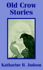 Old Crow Stories by Katharine Berry Judson image