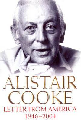Letter from America 1946-2004 by Alistair Cooke
