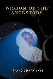 Wisdom of the Ancestors by Francis Mark-Maye image