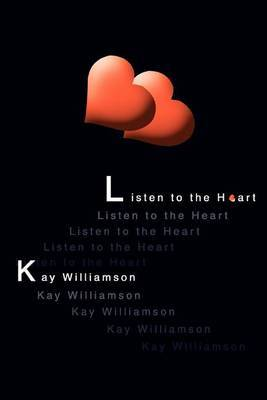 Listen to the Heart by Kay Williamson image