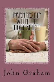 Partnership with the Holy Spirit by John Graham (UNIV OF CALIFORNIA IRVINE) image