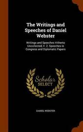 The Writings and Speeches of Daniel Webster by Daniel Webster image