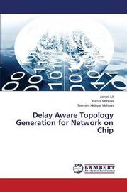 Delay Aware Topology Generation for Network on Chip by Lit Asrani