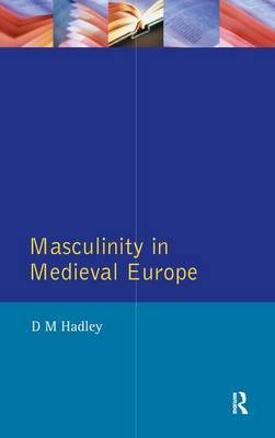 Masculinity in Medieval Europe by Dawn Hadley image