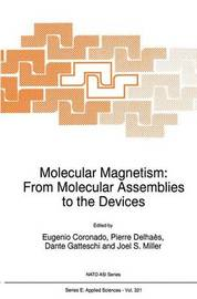 Molecular Magnetism: From Molecular Assemblies to the Devices
