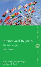 International Relations: The Key Concepts by Steven C. Roach