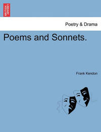 Poems and Sonnets. by Frank Kendon