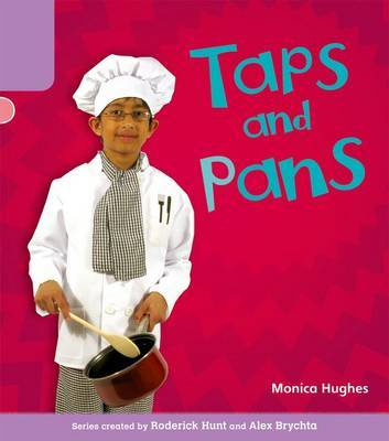 Oxford Reading Tree: Level 1+: Floppy's Phonics Non-Fiction: Taps and Pans by Monica Hughes