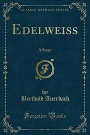 Edelweiss by Berthold Auerbach