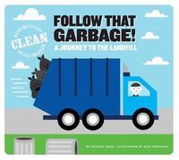 Follow That Garbage! by Bridget Heos