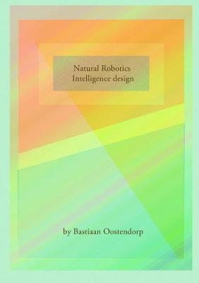 Natural Robotics & Intelligence Design by Bastiaan Oostendorp image