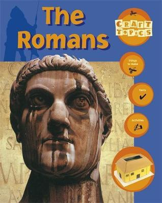 Craft Topics: The Romans by Nicola Baxter
