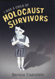 I was a Child of Holocaust Survivors by Bernice Eisenstein image