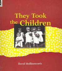 They Took the Children by David Hollinsworth