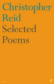 Selected Poems by Christopher Reid