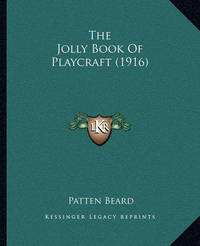 The Jolly Book of Playcraft (1916) by Patten Beard