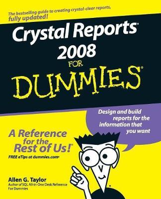 Crystal Reports 2008 For Dummies by Allen G Taylor