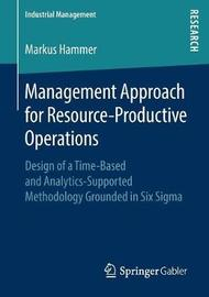 Management Approach for Resource-Productive Operations by Markus Hammer
