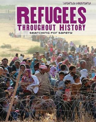 Refugees Throughout History: Searching for Safety by Gary Wiener