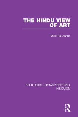 The Hindu View of Art by Mulk Raj Anand