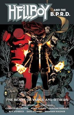 Hellboy And The B.p.r.d.: The Beast Of Vargu And Others by Mike Mignola