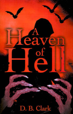 A Heaven of Hell by D. B. Clark image