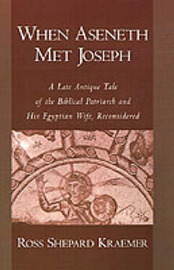When Aseneth Met Joseph by Ross Shepard Kraemer