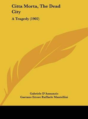 Citta Morta, the Dead City: A Tragedy (1902) by Gabriele D'Annunzio image