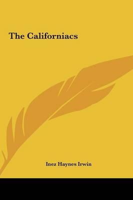 The Californiacs by Inez Haynes Irwin image