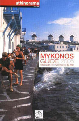 Mykonos Guide: Your Guide to Enjoying the Island: 2005