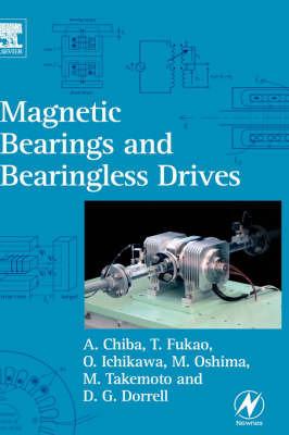 Magnetic Bearings and Bearingless Drives by Akira Chiba