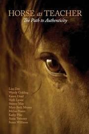 Horse as Teacher by Kathy Pike