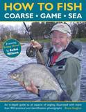 How to Fish: Coarse - Game - Sea by Bruce Vaughan
