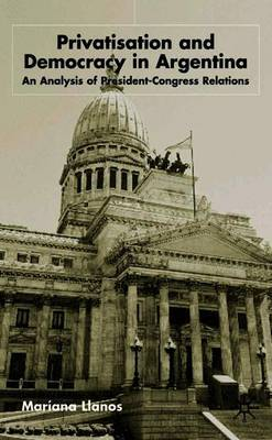 Privatization and Democracy in Argentina by Mariana Llanos image