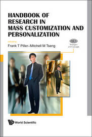 Handbook Of Research In Mass Customization And Personalization (In 2 Volumes)