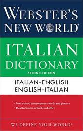 Webster's New World Italian Dictionary by Editors Of Webster's New World College Dictionaries