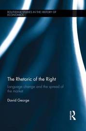 The Rhetoric of the Right by David George
