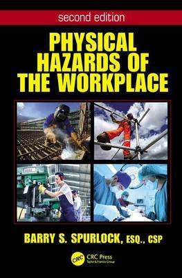 Physical Hazards of the Workplace by Barry Spurlock
