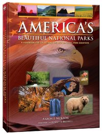 America's Beautiful National Parks by Aaron J McKeon