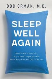 Sleep Well Again by Doc Orman MD