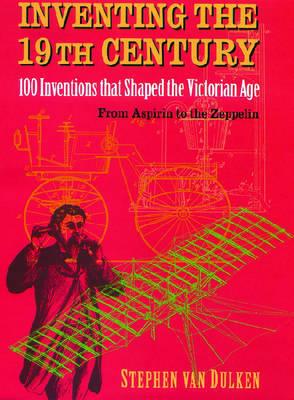 Inventing the 19th Century by Stephen Van Dulken image