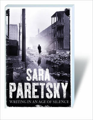 Writing in an Age of Silence by Sara Paretsky image