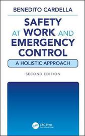 Safety at Work and Emergency Control: A Holistic Approach, Second Edition by Benedito Cardella image