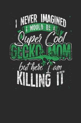 I Never Imagined I Would Be A Super Gecko Mom by Gecko Publishing image