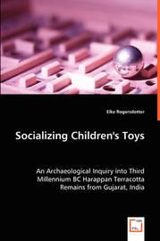 Socializing Children's Toys by Elke Rogersdotter