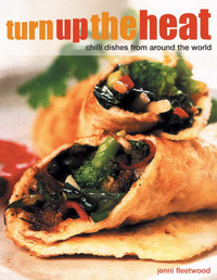 Turn Up the Heat: Chilli Dishes from Around the World by Jenni Fleetwood image
