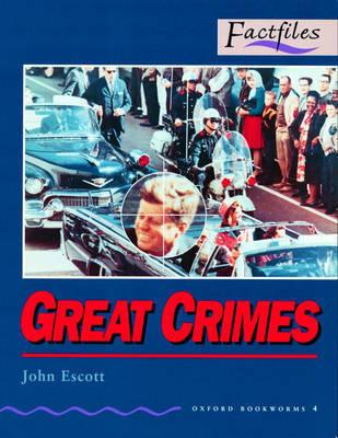 Factfiles: Great Crimes: 1400 Headwords by John Escott