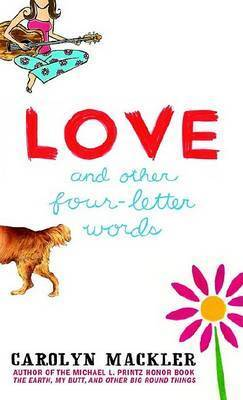 Love and Other Four Letter Words by Carolyn Mackler